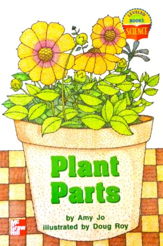9780022789671: Plant Parts - Amy Jo (Paperback) - Leveled Books Science (McGraw Hill)