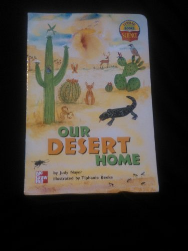 9780022789725: Our Desert Home (Leveled Books: Science)