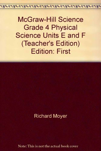 McGraw-Hill Science Grade 4 ,Units E and: Richard Moyer