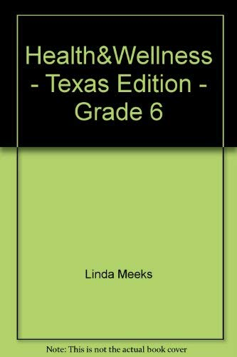 9780022803773: Health&Wellness - Texas Edition - Grade 6