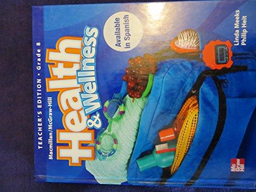 9780022803896: Mcmillan / McGraw-Hill: Health and Wellness. Teacher's Edition, Grade 8