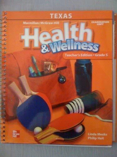 9780022804091: HEALTH & WELLNESS/TEXAS TEACHER'S EDITION/GRADE 5