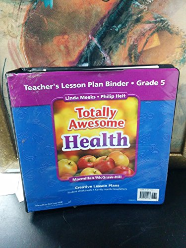9780022804473: Totally Awesome Health - Teacher's Lesson Plan Binder - Grade 5