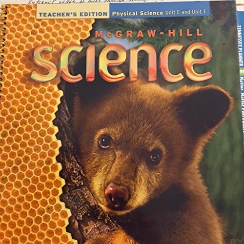 9780022805043: McGraw - Hill Science Teacher's Edition: Physical Science Unit E and Unit F Tennessee Edition