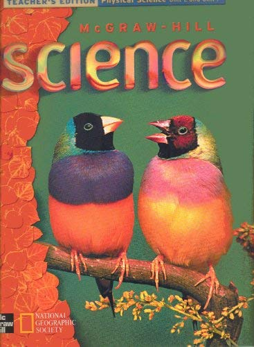 9780022805173: McGraw-Hill Science: Teacher's Edition, Physical Science, Unit E and Unit F