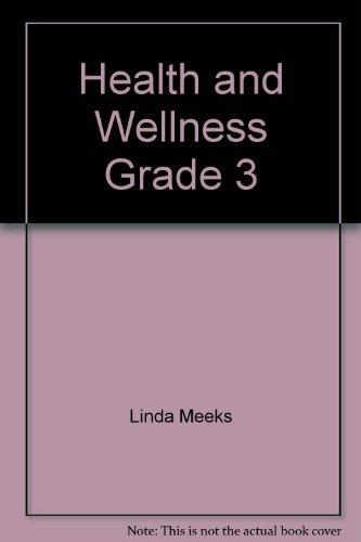 Health and Wellness Grade 3: Meeks, Linda