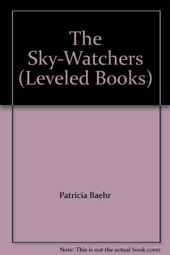 9780022811853: The Sky-Watchers (Leveled Books)