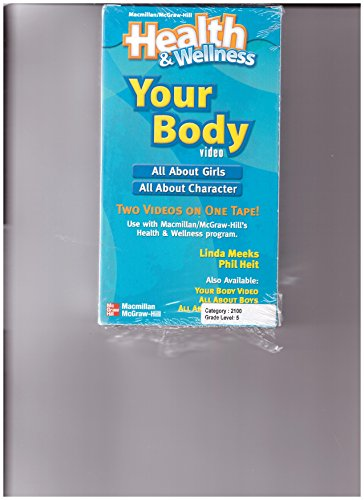 9780022814298: YOUR BODY ALL ABOUT GIRLS / CHARACTER VHS (HEALTH AND WELLNESS MACMILLAN MCGRAW HILL)