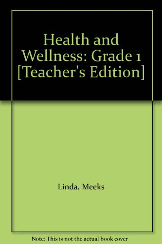 9780022814496: Health and Wellness: Grade 1 [Teacher's Edition]