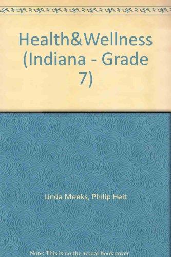 9780022814748: Health&Wellness (Indiana - Grade 7)