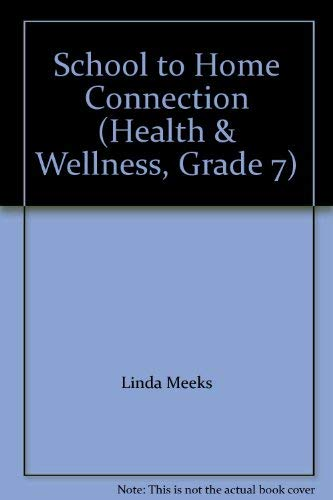 School to Home Connection (Health & Wellness,: Linda Meeks