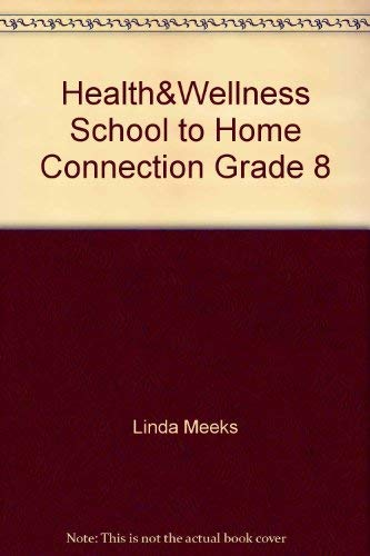 Health&Wellness School to Home Connection Grade 8: Linda Meeks