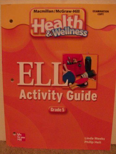 9780022815363: ELL Activity Guide (Macmillan/McGraw-Hill Health & Wellness, Grade 5)