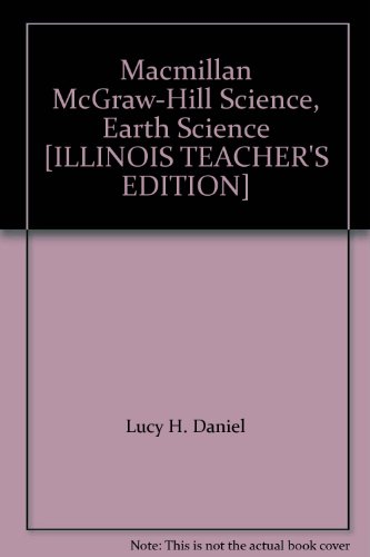 9780022817749: Macmillan McGraw-Hill Science, Earth Science [ILLINOIS TEACHER'S EDITION]