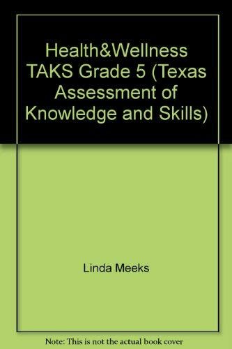 9780022820442: Health&Wellness TAKS Grade 5 (Texas Assessment of Knowledge and Skills)