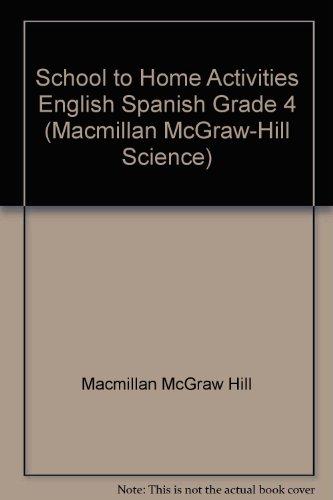 9780022823214: School to Home Activities English Spanish Grade 4 (Macmillan McGraw-Hill Science)