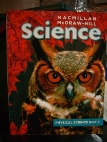 9780022826161: Macmillan Mcgraw Hill Science. Physical Science Unit E