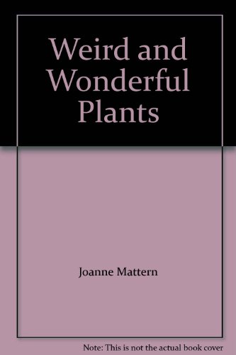 Weird and Wonderful Plants (9780022835187) by Joanne Mattern