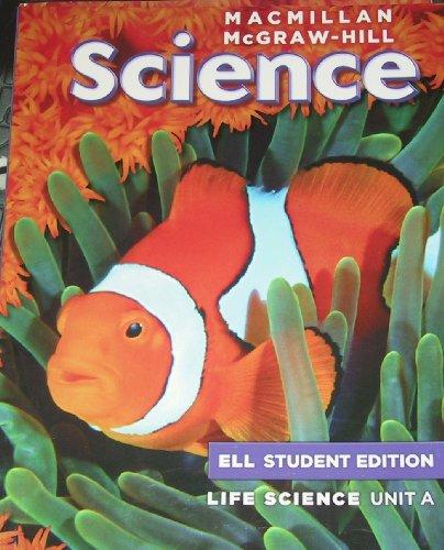 9780022836092: Macmillan Science: Unit A Life Science, ELL Student Edition (Grade 4)