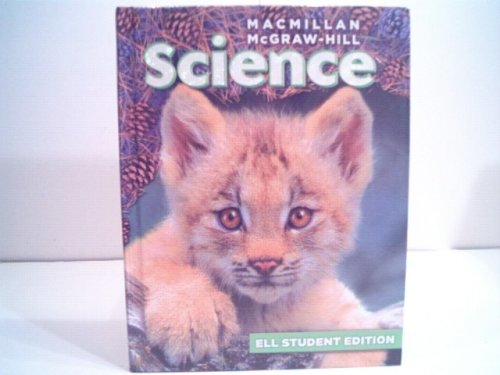 9780022836443: Macmillan/McGraw-Hill Science, Grade 2, ELL Science Student Edition