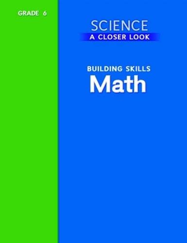 9780022840068: Science, A Closer Look, Grade 6, Building Skills: Math (ELEMENTARY SCIENCE CLOSER LOOK)