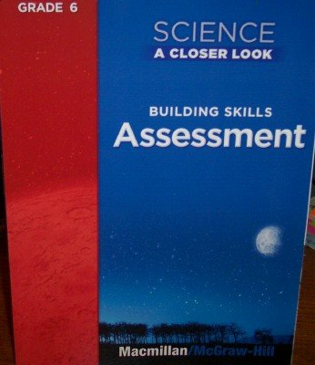 9780022840228: Assessment, Grade 6 Science (A Closer Look, Teacher Edition)