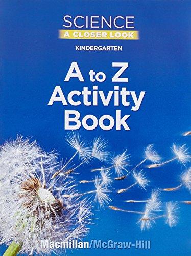 9780022840235: MacMillan Kindergarten Science Closer Look A to Z Activity Book