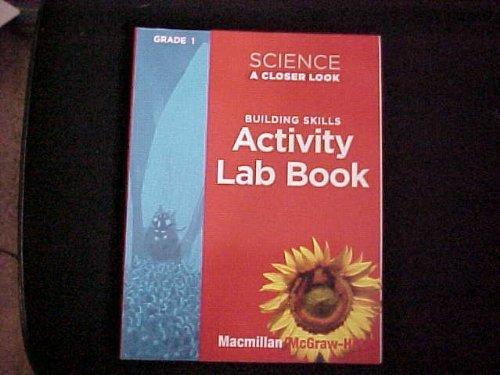 9780022840358: Science A Closer Look, Grade 1: Building Skills Activity Lab Book