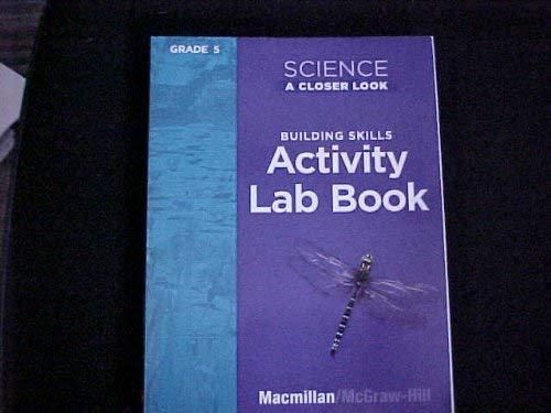 9780022840396: Science a Closer Look Building Skills Activity Lab Book Grade 5