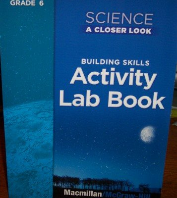 9780022840419: Activity Lab Book Grade 6 Science (A Closer Look, Teacher Edition)
