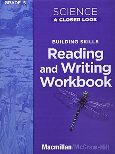 9780022840754: Science, A Closer Look, Grade 5, Reading and Writing in Science Workbook (ELEMENTARY SCIENCE CLOSER LOOK)