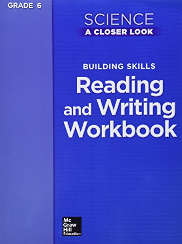 9780022840761: Science, A Closer Look, Grade 6, Building Skills: Reading and Writing Workbook (ELEMENTARY SCIENCE CLOSER LOOK)