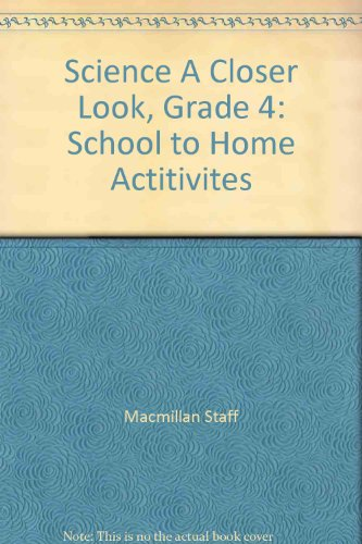 9780022840822: Science A Closer Look, Grade 4: School to Home Actitivites
