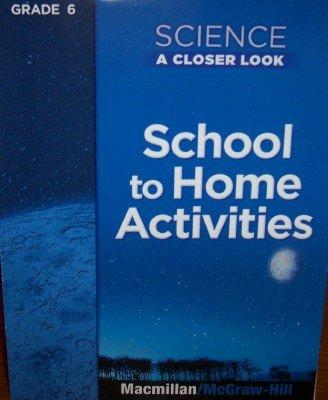 9780022840846: School to Home Activities, Grade 6 Science (A Closer Look)