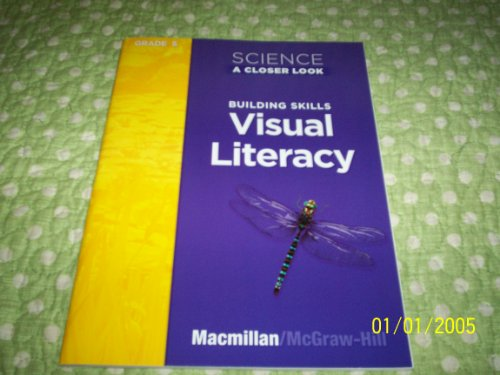 9780022841133: Science: A Closer Look Building Visual Literacy Grade 5 (Science: A Closer Look)