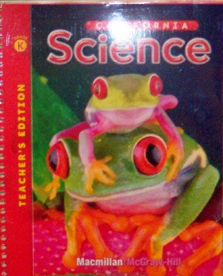 9780022844417: California Science: Grade Kindergarten (Teacher's Edition) by Dr. JoAnne Vasquez, M.A. Mulugheta Tefer (2008) Ring-bound