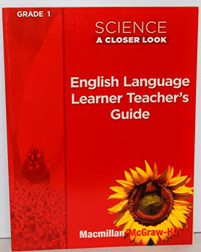 9780022845612: Science a Closer Look (English Language Learner Teacher's Guide, Grade 1)
