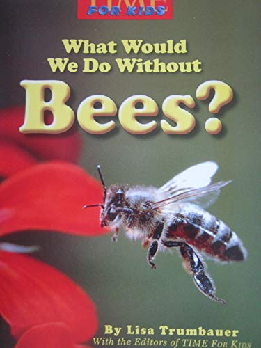 9780022846138: What Would We Do Withought Bees?
