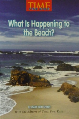 9780022846893: What Is Happening to the Beach? (Time for Kids)