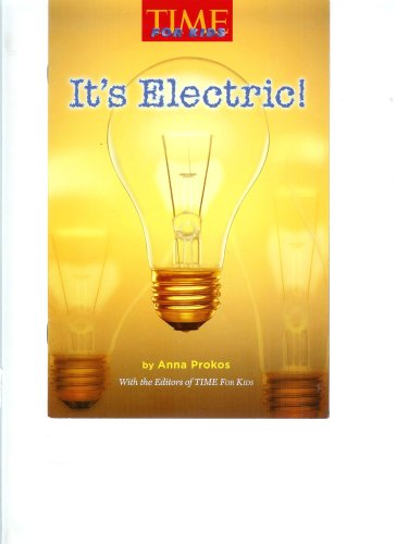 It's Electric! (Time for Kids, Macmillan McGraw: Anna Prokos