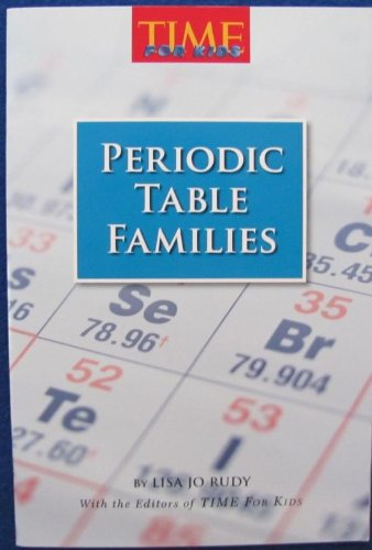 9780022847241: Periodic Table Families (Time for Kids)