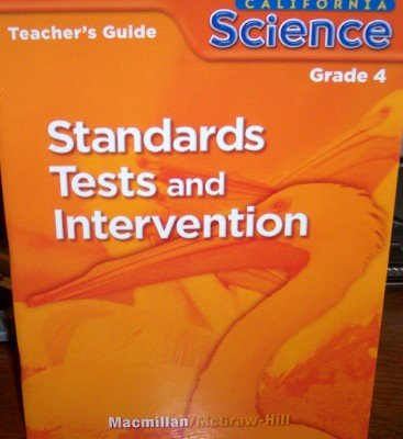 9780022847913: Standards Tests and Intervention, Grade 4 (California Science, Teacher's Guide)
