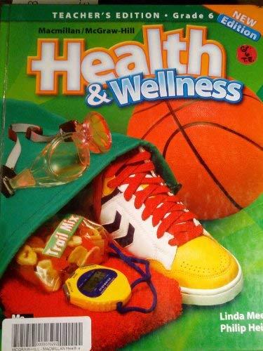9780022849726: Health and Wellness (Teacher's Edition Grade 6)