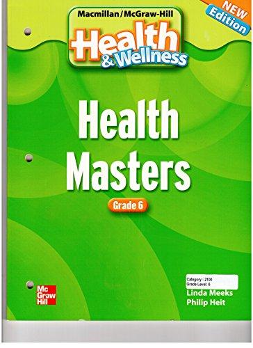 9780022850142: MacMillan McGraw-Hill Health & Wellness Health Masters Grade 6