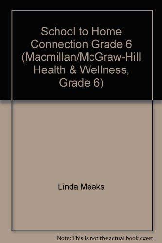 9780022850371: School to Home Connection Grade 6 (Macmillan/McGraw-Hill Health & Wellness, Grade 6)