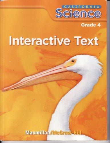California Science Grade 4 Interactive Text: Macmillan McGraw-Hill