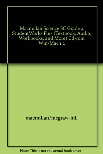 9780022862824: Macmillan Science SC Grade 4 StudentWorks Plus (Textbook; Audio; Workbooks; and More) Cd-rom Win/Mac 1.2