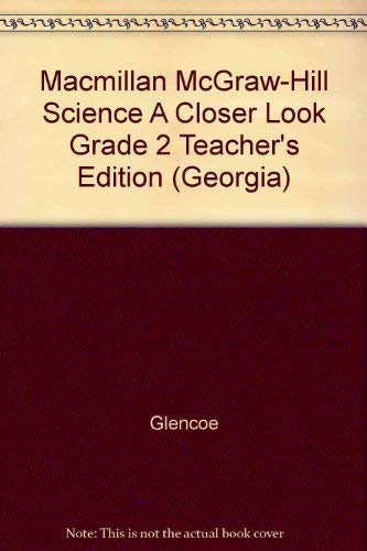 9780022870447: Macmillan McGraw-Hill Science A Closer Look Grade 2 Teacher's Edition (Georgia)