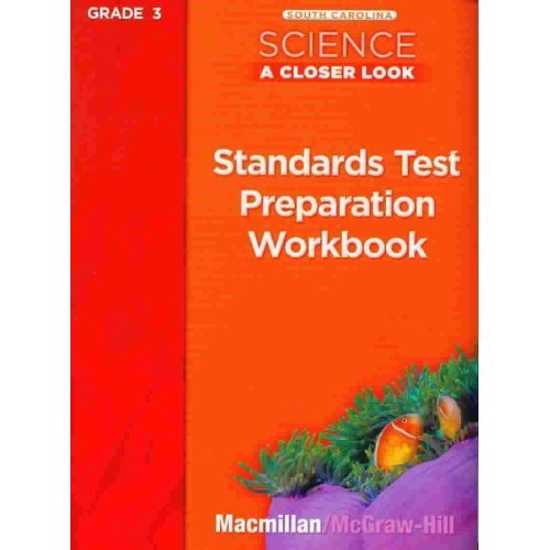 Science a Closer Look Standards Test Preparation: Hill, Macmilla McGraw