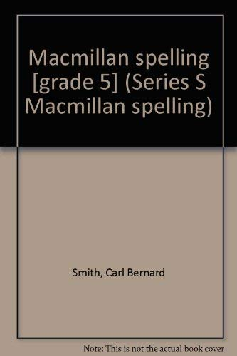 9780022875107: Macmillan spelling [grade 5] (Series S Macmillan spelling)